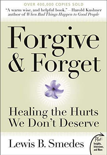 Forgive and Forget: Healing the Hurts We Don't Deserve (Plus), by Lewis B. Smedes