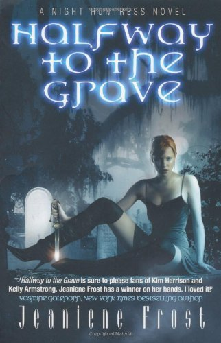 Jeaniene Frost - Halfway to the Grave (A Night Huntress Novel) (English Edition)