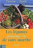 echange, troc Hélyette - Les Légumes printemps-été de votre marché
