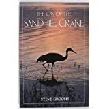 The Cry of the Sandhill Crane (Camp & Cottage Birding Collection) ~ Steve Grooms