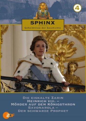 Sphinx 4 - Die Eiskalte Zarin/Heinrich VIII. - Mörder auf dem Königsthron/Savonrola - Der schwarze Prophet [Edizione: Germania]