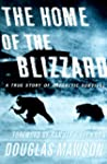 THE HOME OF THE BLIZZARD: A True Stor...