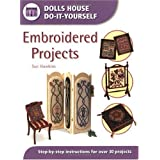 Embroidered Projects: Step-by-step Instructions for Over 30 Projects (Dolls' House Do-It-Yourself)by Sue Hawkins