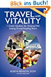 Travel with Vitality: 7 Solutions for...