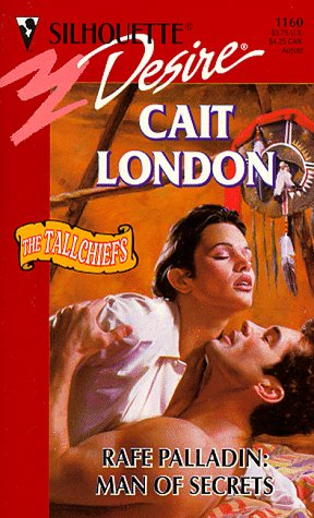 Rafe Palladin: Man Of Secrets (The Tallchiefs) (Desire , No 1160), LONDON