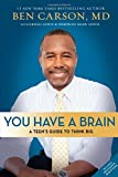 img - for You Have a Brain: A Teen's Guide to T.H.I.N.K. B.I.G. book / textbook / text book