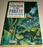 Stranger in the Forest: On Foot Across Borneo (Abacus Books) (0349100934) by Hansen, Eric