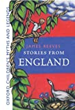 Stories From England: Oxford Children's Myths and Legends (0192728598) by Reeves, James