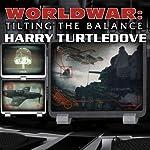 Worldwar: Tilting the Balance | Harry Turtledove