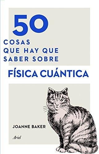 Portada del libro 50 cosas que hay que saber sobre física cuántica de Joanne Baker
