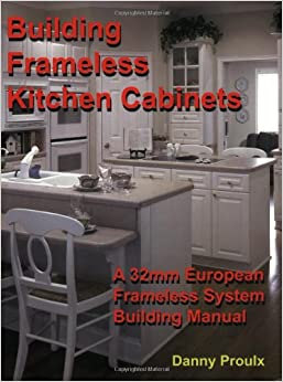 building frameless kitchen cabinets danny proulx