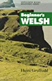 Beginners Welsh (Beginner's) (0781805899) by Gruffudd, Heini