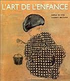 echange, troc Sophie de Sivry, Laurent Beccaria, Bertrand Cramer - L'art de l'enfance