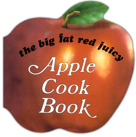 The Big Fat Red Juicy Apple Cookbook by Judith Bosley