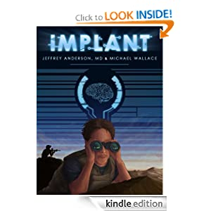 Free Kindle Book: Implant, by Jeffrey Anderson, Michael Wallace
