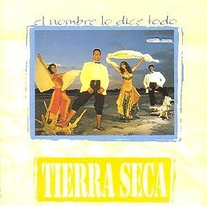 Tierra Seca - Nombre Lo Dice Todo - Amazon.com Music
