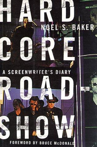 Hard Core Roadshow: A Screenwriter's Diary