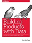 Building Products with Data: Using Ma...