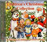 Children's Christmas Collection: A Collection of Children's Well Loved Songs