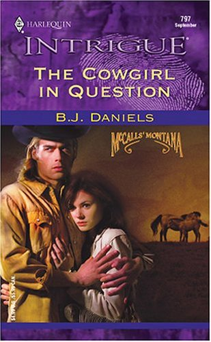 Image for The Cowgirl In Question (Harlequin Intrigue, No. 797)(McCalls' Montana)