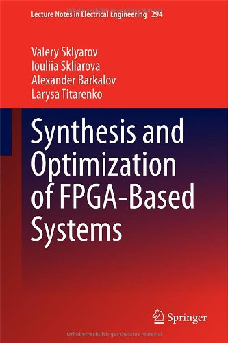Synthesis And Optimization Of Fpga-Based Systems (Lecture Notes In Electrical Engineering)