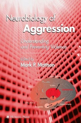 Neurobiology of Aggression: Understanding and Preventing Violence (Contemporary Neuroscience), by Elizabeth Nixon Weaver
