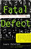 Fatal Defect: Chasing Killer Computer Bugs (0099197421) by IVARS PETERSON