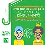 RYO the SKYWALKER meets KING JAMMYS ~10th Anniversary Special Mix~(初回オーダー限定タオル付)
