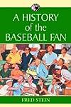 A History Of The Baseball Fan