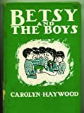 Besty and the Boys, 1945 Hardcover (Betsy Series)