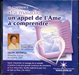 Maladie, Appel de l'Ame a Comprendre (CD)