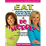 Eat, Shrink & Be Merry! Great-Tasting Food That Won't Go from Your Lips to Your Hips! ~ Janet Podleski