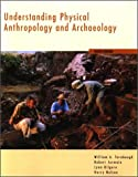 Understanding Physical Anthropology and Archaeology With Infotrac and Earthwatch (0534612075) by Turnbaugh, William