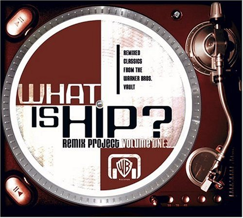 VA – What Is Hip? Remix Project Volume One (2004) [FLAC]