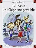 Lili veut un téléphone portable | Saint-Mars, Dominique de. Auteur