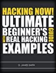 Hacking: Hacking Now! The Ultimate Gu...