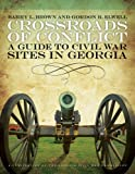 img - for Crossroads of Conflict: A Guide to Civil War Sites in Georgia book / textbook / text book