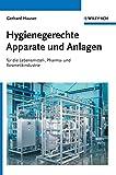 Hygienische Produktion. Band 2: Hygienegerechte Apparate und Anlagen