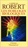 img - for Les horloges biologiques (French Edition) book / textbook / text book