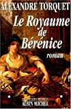 img - for Le royaume de Berenice: Roman (Les grands romans historiques) (French Edition) book / textbook / text book