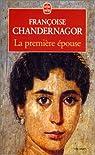 La Première Epouse par Chandernagor