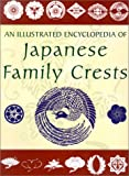 An Illustrated Encyclopedia of Japanese Family Crests