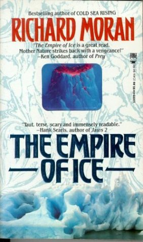 The Empire of Ice, Moran,Richard