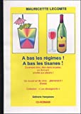 A bas les rgimes ! A bas les tisanes ! : Vivre en picurienne en donnant priorit aux plaisirs !