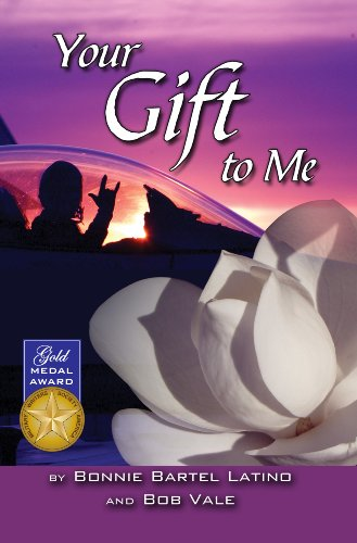 Book: Your Gift to Me by Bonnie Bartel Latino, Robert E. Vale