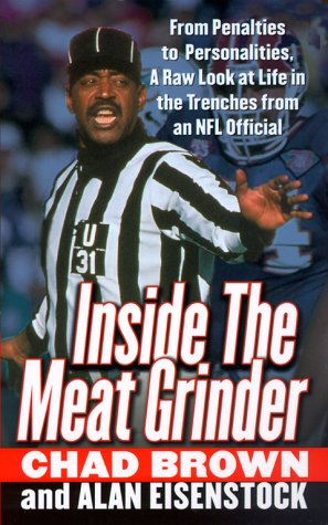 Inside the Meat Grinder: An NFL Official's Life in the Trenches, Chad Brown