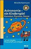 echange, troc Mireille Hartmann - Astronomie - ein Kinderspiel. Kometen, Planeten, Sterne