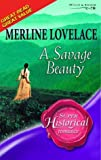 A Savage Beauty (Super Historical Romance) (0263845125) by Merline Lovelace