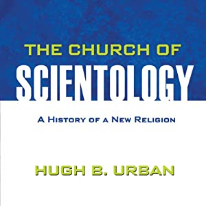 The Church of Scientology: A History of a New Religion | [Hugh B. Urban]
