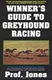 Winners Guide to Greyhound Racing, Third Edition